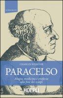 Paracelso. Magia, medicina e profezia alla fine dei tempi - Webster Charles