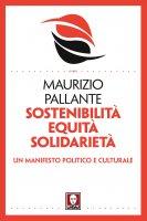 Sostenibilità, equità, solidarietà - Maurizio Pallante