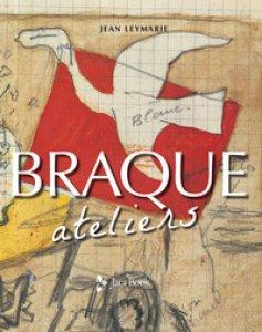 Copertina di 'Braque. Ateliers. Ediz. a colori'