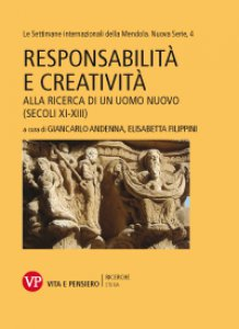Copertina di 'Responsabilità e creatività. Alla ricerca di un uomo nuovo (secoli XI-XIII)'
