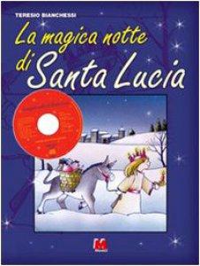 Copertina di 'La magica notte di santa Lucia. Con CD Audio'
