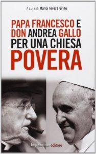 Copertina di 'Papa Francesco e don Andrea Gallo per una chiesa povera'