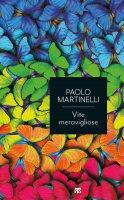 Vite meravigliose. - Paolo Martinelli