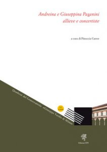 Copertina di 'Andreina e Giuseppina Paganini, allieve concertiste'