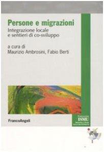 Copertina di 'Persone e migrazioni. Integrazione locale e sentieri di co-sviluppo'