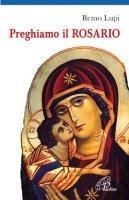 Preghiamo il rosario - Lupi Remo