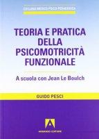 Teoria e pratica della psicomotricità funzionale - Pesci Guido