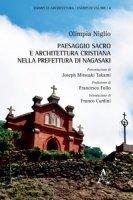 Paesaggio sacro e architettura cristiana nella prefettura di Nagasaki. Ediz. illustrata - Niglio Olimpia