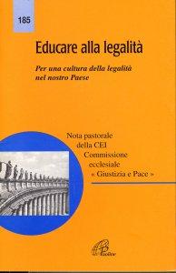 Copertina di 'Educare alla legalità. Per una cultura della legalità nel nostro paese'
