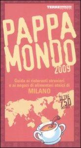 Copertina di 'Pappamondo 2009. Guida ai ristoranti stranieri e ai negozi di alimentari etnici di Milano'