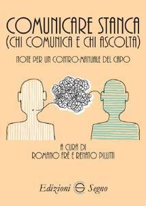 Copertina di 'Comunicare stanca (chi comunica e chi ascolta)'