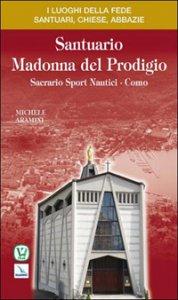 Copertina di 'Santuario Madonna del Prodigio. Sacrario sport nautici. Como'