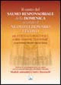 Copertina di 'Il Canto del Salmo Responsoriale della Domenica secondo il nuovo Lezionario festivo'