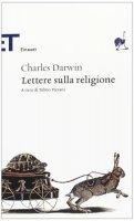Lettere sulla religione - Charles Darwin