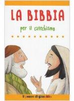 Bibbia per il catechismo - Vecchini Silvia, Vincenti Antonio