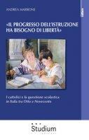 «Il progresso dell'istruzione ha bisogno di libertà» - Andrea Marrone