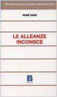 Alleanze inconsce - Kaes Rene'
