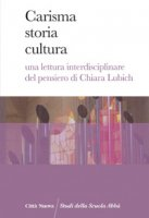 Carisma storia cultura - Autori vari