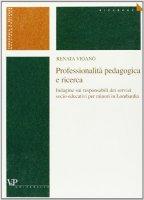 Professionalità pedagogica e ricerca. Indagine sui responsabili dei servizi socio-educativi per minori in Lombardia - Viganò Renata