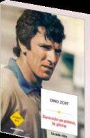 Dura solo un attimo, la gloria - Dino Zoff