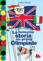 La fantastica storia della prima Olimpiade - Andrea Valente