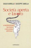 Società aperta e lavoro - Gorello G,, Sabella G.