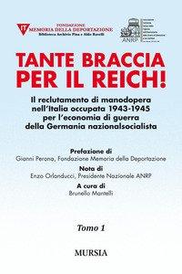 Copertina di 'Tante braccia per il Reich! Il reclutamento di manodopera nell'Italia occupata 1943-1945 per l'economia di guerra della Germania nazionalsocialista'