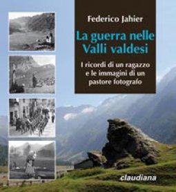 Copertina di 'La Guerra nelle Valli valdesi'