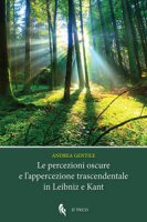 Le percezioni oscure e l'appercezione trascendentale in Leibniz e Kant - Gentile Andrea