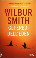 Gli eredi dell'Eden - Smith Wilbur