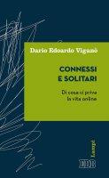 Connessi e solitari - Dario Edoardo Viganò