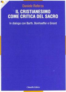 Copertina di 'Il cristianesimo come critica del sacro'