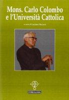 Mons. Carlo Colombo e l'Università Cattolica.