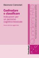 Confrontare e classificare. Indicazioni per un percorso cognitivo-lessicale - Carravieri Eleonora