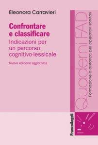 Copertina di 'Confrontare e classificare. Indicazioni per un percorso cognitivo-lessicale'