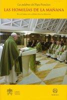 Homilías de la mañana. En la Capilla de la Domus Sanctae Marthae. Volumen 5 (Las) - Francesco (Jorge Mario Bergoglio)
