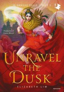 Copertina di 'Unravel the dusk'