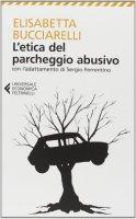L' etica del parcheggio abusivo - Elisabetta Bucciarelli