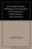 Dalla Santa Russia. Riflessioni francescane - Spirito Guglielmo, Emanuele Rimoli