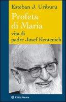 Profeta di Maria - Esteban J. Uriburu