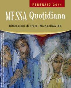 Copertina di 'Messa quotidiana. Riflessioni di fratel MichaelDavide. Febbraio 2011'