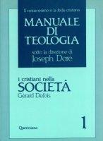 Manuale di teologia [vol_1] / I cristiani nella società. Il mistero della salvezza nella sua traduzione sociale - Defois Gérard