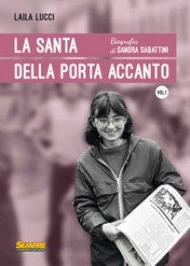 Copertina di 'La Santa della porta accanto. Biografia di Sandra Sabattini'