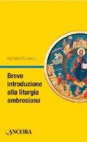 Breve introduzione alla liturgia ambrosiana - Valli Norberto