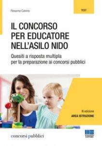 Copertina di 'Il concorso per educatore nell'asilo nido. Quesiti a risposta multipla per la preparazione ai concorsi pubblici'