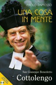 Copertina di 'Una cosa in mente. San Giuseppe Benedetto Cottolengo'