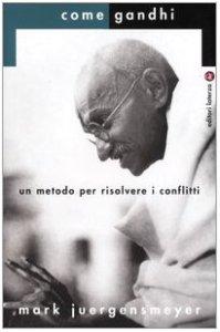 Copertina di 'Come Gandhi. Un metodo per risolvere i conflitti'