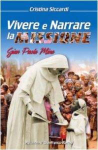 Copertina di 'Vivere e narrare la missione: Gian Paola Mina'
