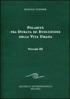 Polarità fra durata ed evoluzione nella vita umana - Steiner Rudolf