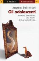 Gli adolescenti - Palmonari Augusto
